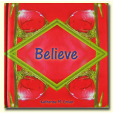 The gift book Believe a kaleidoscopic guide to self-empowerment written for your inner child